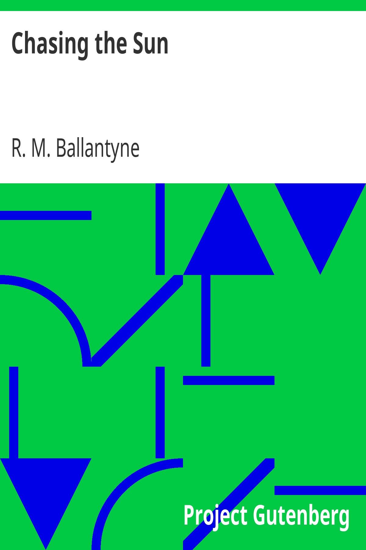 R. M. Ballantyne Chasing the Sun