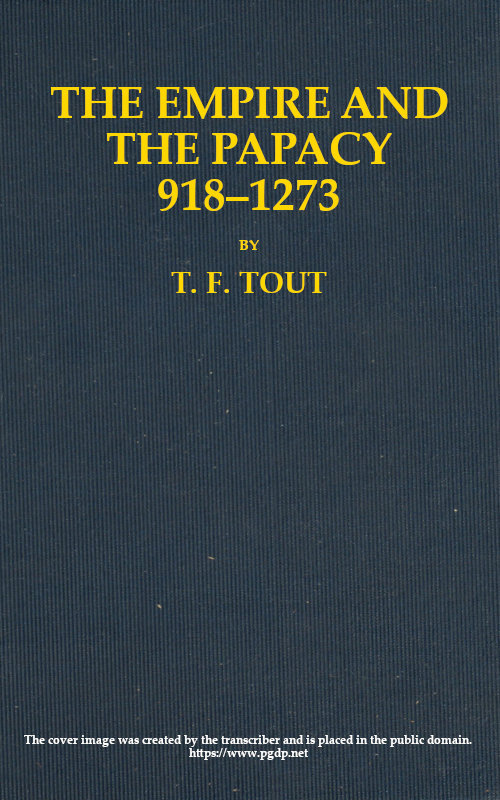 Thomas Frederick Tout The Empire and the Papacy, 918-1273