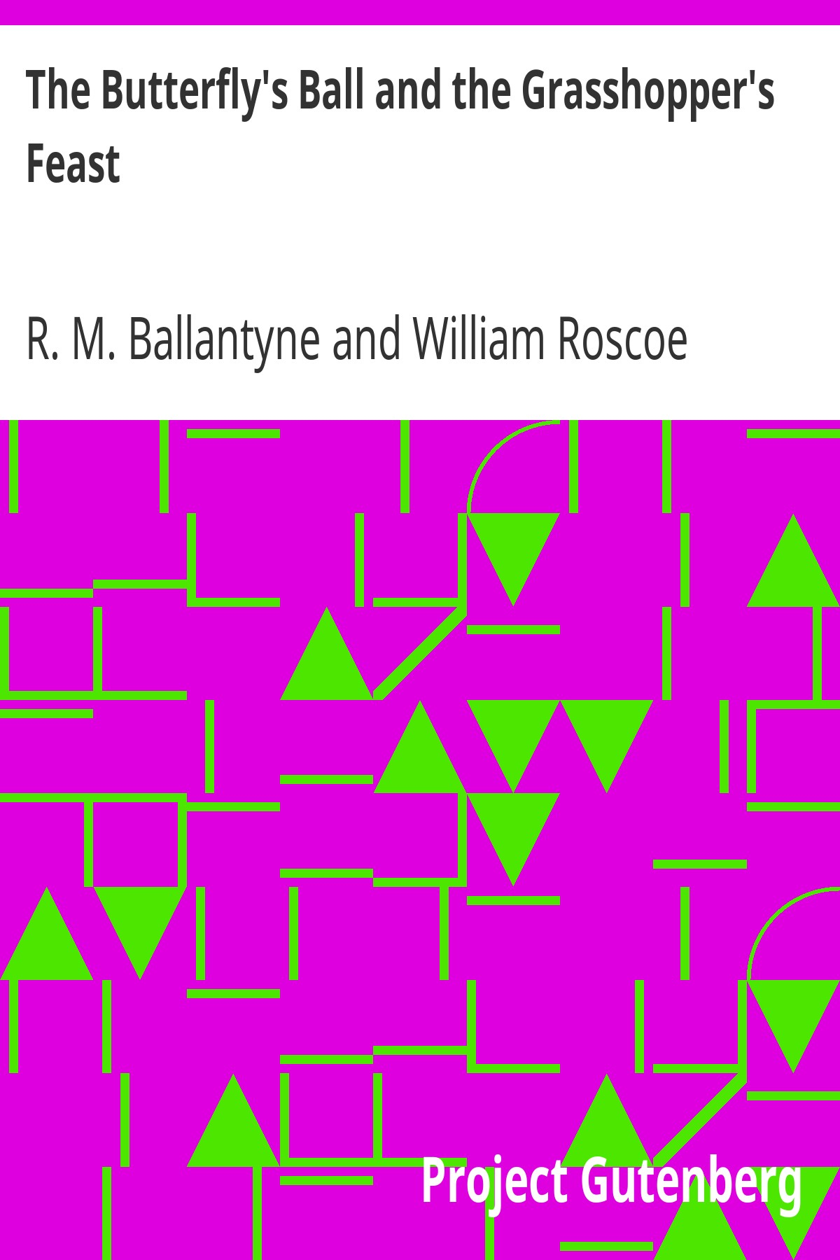 R. M. Ballantyne The Butterfly's Ball and the Grasshopper's Feast