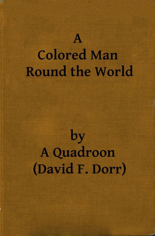 David F. Dorr A Colored Man Round the World