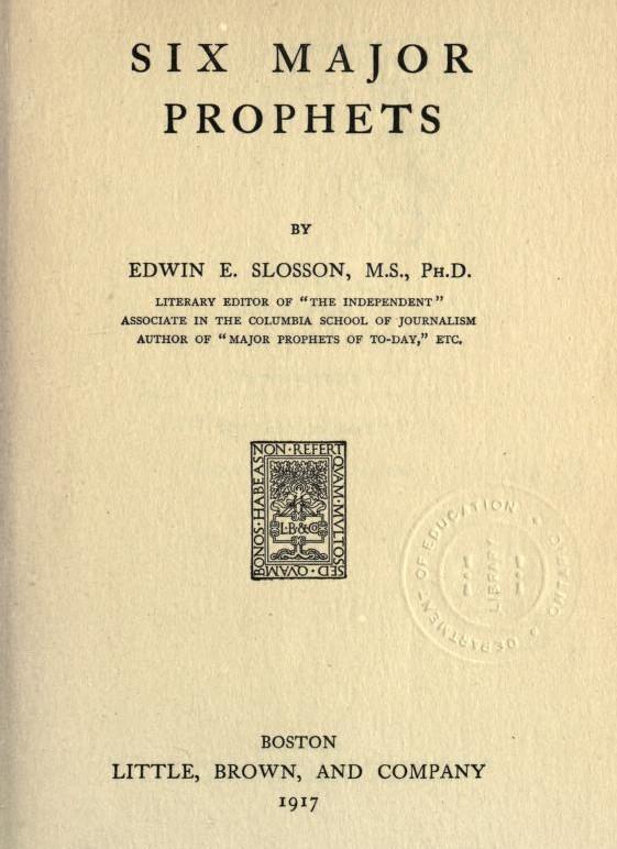 Edwin Emery Slosson Six Major Prophets